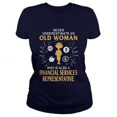 FINANCIAL SERVICES REPRESENTATIVE OLD WOMAN T-Shirts, Hoodies, Sweatshirts, Tee Shirts (22.99$ ==► Shopping Now!)