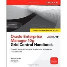 Oracle Enterprise Manager 10g Grid Control Handbook (Oracle Press) (Paperback)  http://www.picter.org/?p=0071634223