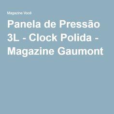 Panela de Pressão 3L - Clock Polida - Magazine Gaumont