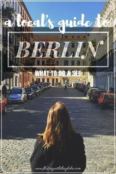 A Local's Guide to Berlin, Germany: What to See & Do Click the pin to read the post from http://www.flirtingwiththeglobe.com