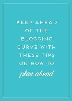Keeping ahead of the     Keeping ahead of the blogging curve by planning post content