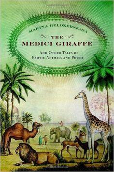The Medici Giraffe: Marina Belozerskaya: 9780316525657: Amazon.com: Books