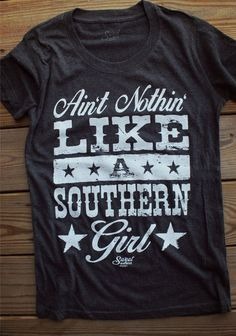 Super soft relaxed fit boxT-Shirt with Saying Aint Nothin Like A Southern Girl By Sweet Southern Brand https://www.etsy.com/listing/200704230/aint-nothin-like-a-southern-girl-relax #southern #sassy #country