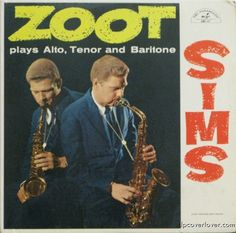 Zoot Sims Plays Alto, Tenor and Baritone: ABC/Paramount Records (all tracks are over-dubbed.)