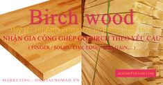 Hợp tác với đơn vị cung ứng gỗ phong nhập khẩu. Nhận gia công ghép gỗ birch theo yêu cầu ( Finger / Solid / Live Edge / End Gain,... ) Birch, Teak, Marketing, Wood, Woodwind Instrument, Timber Wood, Trees