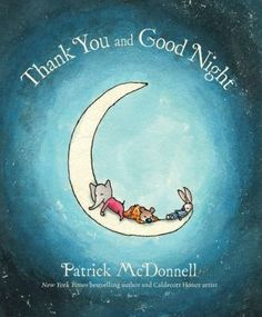 Thank you and good night by Patrick McDonnell. Maggie hosts a pajama party at which Clement, Alan Alexander, and Jean play a variety of fun games, tire themselves, and drift off to sleep, but not before sharing their gratitude.