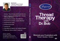 Thread Therapy with Dr. Bob - These video clips consist of education from Bob's Thread Therapy seminar. Quality of thread, how thread is ma...