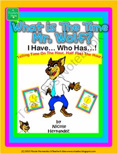 What's The Time Mr. Wolf? I Have Who Has...Telling Time On The Hour 'n Half Past product from A_Teachers_Idea on TeachersNotebook.com
