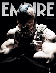 "TOM HARDY graces the cover of EMPIRE MAGAZINE BANE, from the upcoming film ""The Dark Knight Rises""."