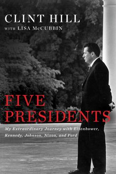 """Five Presidents"", by Clint Hill, with Lisa McCubbin"
