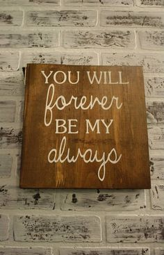 Handmade Wooden You Will Forever Be My by TheGreenGiftCompany