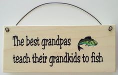 The Best Grandpas Teach Their Grandkids to Fish Gift for Grandpa All About Signs 2 http://www.amazon.com/dp/B00F77K1RS/ref=cm_sw_r_pi_dp_tXmEwb07GVPY4