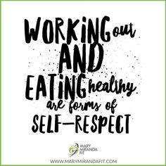 Working Out and Eating Healthy are forms of SELF-RESPECT and SELF-LOVE. - Do you…