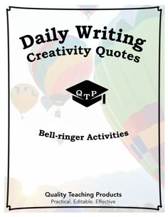 """Use these 6 daily """"bellwork"""" writing prompts to start your class off! Get students working and writing about something positive. These prompts are based on inspiring quotes about creativity and imagination. Each prompt has an accompanying poster which can be printed or projected. Enjoy!"""