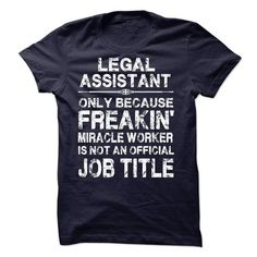 Legal Assistant T Shirts, Hoodies. Get it now ==► https://www.sunfrog.com/LifeStyle/Legal-Assistant-59082991-Guys.html?41382