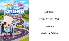 Let's Play - Crazy Kitchen (iOS) - Level 1 (Celebrity Edition)