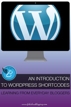Wordpress shortcodes: what they mean and how to use them via fabulousblogging.com