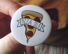 """Pizza Slut 1.5"""" Button"""
