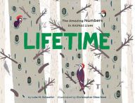 Lifetime: The Amazing Numbers in Animals' Lives by Lola Schaefer -- Prairie Bud 2015-16 Nominee