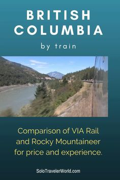 British Columbia by Train Comparing VIA Rail and the Rocky Mountaineer Train Travel, Solo Travel, Visit Canada, Canada Eh, Places To Travel, Places To Visit, Travel Destinations, Canadian Travel, Canadian Rockies