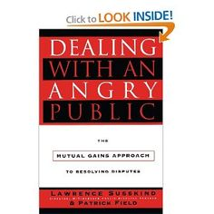 Dealing with an Angry Public: The Mutual Gains Approach To Resolving Disputes: Lawrence Susskind, Patrick Field: 9781451627350: Amazon.com: Books
