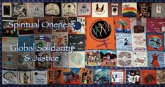 Spiritual Oneness = Global Solidarity & Justice. Oneness connects us at the visceral level with the spirit and bodily existence of all others, including their struggles. These struggles could be about economic deprivation, political or religious oppression, racial or social abuse. No one suffers in isolation. We all suffer together, be it in obvious ways or in more unconscious ways of a psychological, somatic or spiritual nature. http://www.theolivebranchcenter.net/