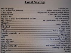 """We use lots of these even in Manitoba. Newfoundland Local Sayings // """"Stuffed to the gills"""" is a Newfoundland saying? I just thought it was a colloquialism! Newfoundland Canada, Newfoundland And Labrador, Best Quotes, Funny Quotes, Ocean Sounds, Canada Eh, Canadian History, True North, Prince Edward Island"""