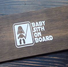 A personal favorite from my Etsy shop https://www.etsy.com/listing/509626926/baby-sith-on-board-baby-on-board