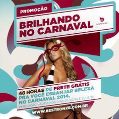 Ei, psiu... Sabe a novidade de Best Bronze? 48h de frete GRÁTIS! Porque a gente quer que você arrase nesse Carnaval   Compre já o seu: www.bestbronze.com.br