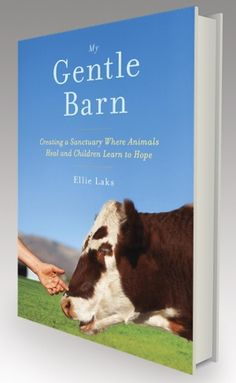 My Gentle Barn-Creating a Sanctuary Where Animals Heal and Children Learn to Hope-Founder Ellie Laks started The Gentle Barn after adopting a sick goat from a run-down petting zoo in 1999. Some two hundred animals later (including chickens, horses, pigs, cows, rabbits, emus, and more), The Gentle Barn has become an extraordinary nonprofit that brings together a volunteer staff of community members and at-risk teens to rehabilitate abandoned and/or abused animals.