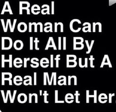 A real woman and a real man man quotes, real men quotes, crazy Real Men Quotes, Crazy Quotes, Love Quotes, Funny Quotes, Man Quotes, Random Quotes, Positive Quotes, Inspirational Quotes, Intj