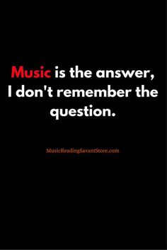 Music is the answer.
