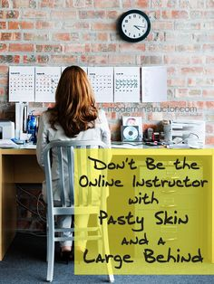 Don't Be the Online Instructor with Pasty Skin and a Large Behind - Modern Instructor