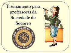 Compartilhar é Uma Benção!!: Treinamento para Professoras da Sociedade de Socorro!!