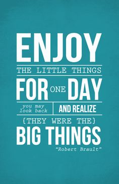 Enjoy the Little Things ... | Via: GenCept (#quote #inspiration)