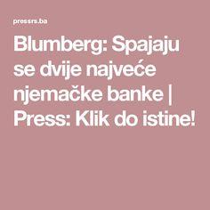 Blumberg: Spajaju se dvije najveće njemačke banke   Press: Klik do istine!