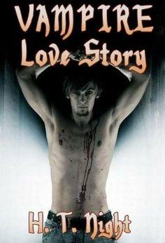 Vampire Love Story (Vampire Love Story, #1) - H.T. Night
