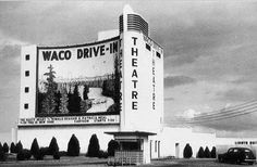 Waco Drive-In, Waco, TX- memories of my family in the station wagon with big bottles of root beer & Momma's homemade bread. Family togetherness watching the movies!