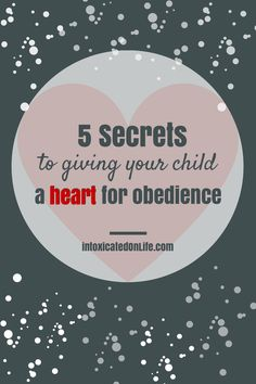5 Critical Ways to Help Your Kids to Want to Obey You