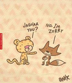 Jaguar you? – No I'm zorry!!