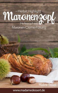 Herbst Rezept Maronenzopf – Fluffiger Hefezopf mit Maronen-Creme-Füllung | Madame Dessert