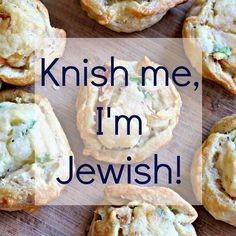 Knish me, I'm Jewish, plus a great knish recipe!