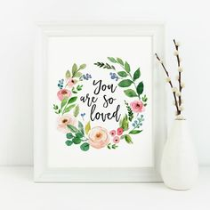 You Are So Loved Printable, Nursery Wreath Print, Floral Girl's Room, Instant Download, Watercolor Flowers Art, Gallery, Baby Shower Gift by DownThePathCreations on Etsy