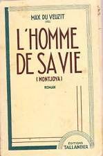 L'HOMME DE SA VIE / Max DU VEUZIT Montjoya Roman 1951