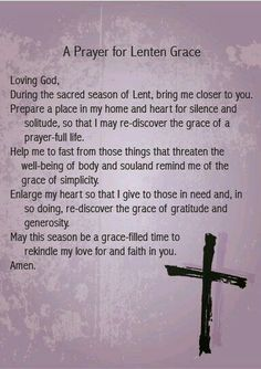 prayer for Lenten grace | This is a prayer for Lent. The link leads to a Catholic blog.: