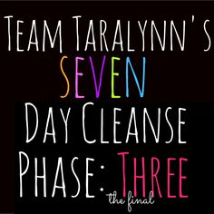 phase 3 of the cleanse... this cleanse is supposed to help jumpstart weightloss or help out after you've come to a plateau in weight loss