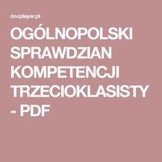 OGÓLNOPOLSKI SPRAWDZIAN KOMPETENCJI TRZECIOKLASISTY - PDF Pdf, Education, Poster, Learning, Teaching, Studying