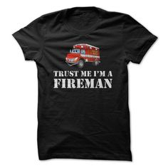 Trust Me Im A Fireman Great Firefighter Shirt T Shirt, Hoodie, Sweatshirt. Check price ==► http://www.sunshirts.xyz/?p=138481