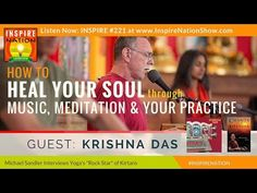 ★  Krishna Das: How to Heal Your Soul through Music, Meditation & Your Practice   Kirtan Wallah - YouTube