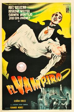 El Vampiro - Vampire Horror from Mexico Sci Fi Horror Movies, Classic Horror Movies, Horror Movie Posters, Movie Poster Art, Cinema Posters, Vampires And Werewolves, Vintage Horror, Fantasy Movies, Mystery Thriller